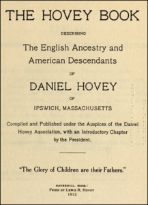 The Hovey Book, the English Ancestry and American Descendants of Daniel Hovey of Ipswich, Massachusetts