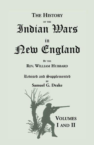 History of the Indian Wars i New England by Rev. William Hubbard