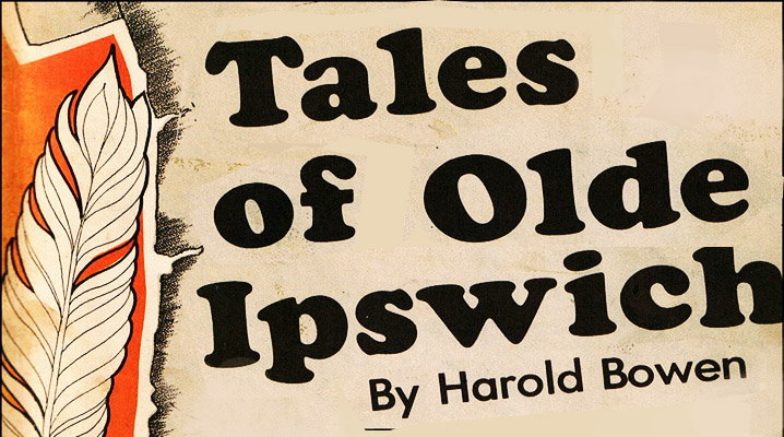 Tales of Old Ipswich by Harold Bowen