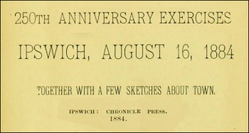 Ipswich Chronicle Report on the 250th Anniversary of the founding of Ipswich Massachusetts