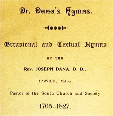 hymns of the Rev. Joseph Dana in Ipswich MA