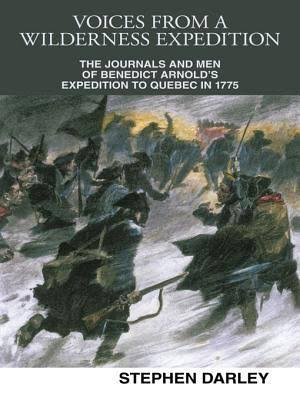 The Journals of Benedict Arnold's Expedition to Quebec in 1775.
