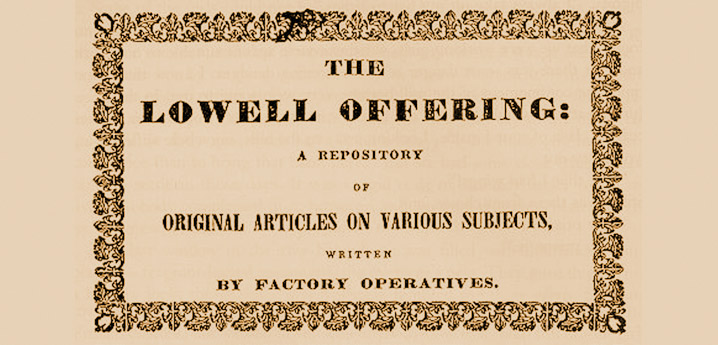 Lowell Offering, publication of mill workers in Lowell MA