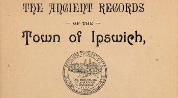 Ancient Records of the Town of Ipswich MA
