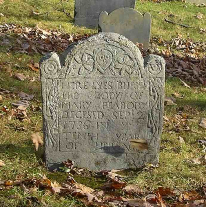 "Ipswich Old North Burying Ground: ""Here lyes the body of Mary Peabody, deceased September 2, 1736 in ye tenth year of her aging"