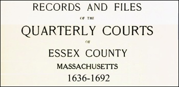 Records and files of the Essex County Courts