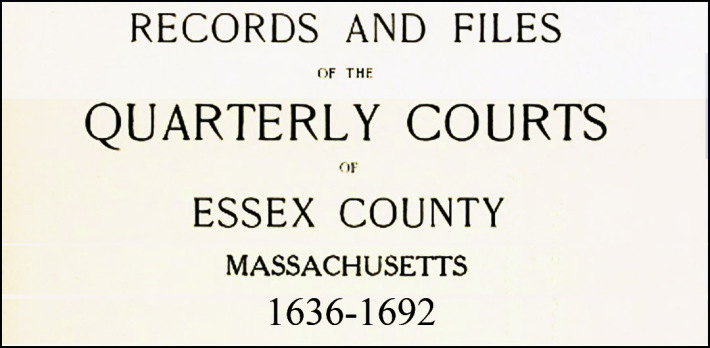Records of the Quarterly Courts of Essex County MA