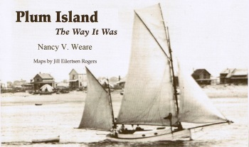 Plum Island, the Way it Was, by nancy V. Weare