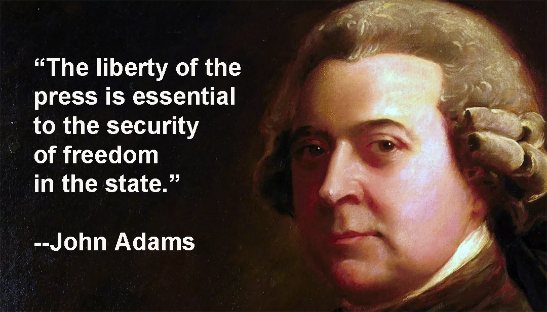 "John Adams: ""The liberty of the press is essential to the security of freedom in the state."""