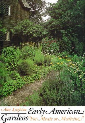 """Early American Gardens """"For Meate or Medicine"""" by Ann Leighton"""
