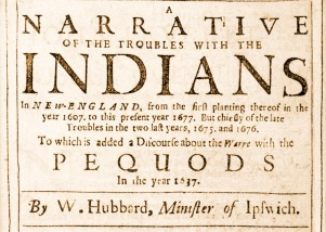Willliam Hubbard, A Narrative of the Troubles with the Indians in New England